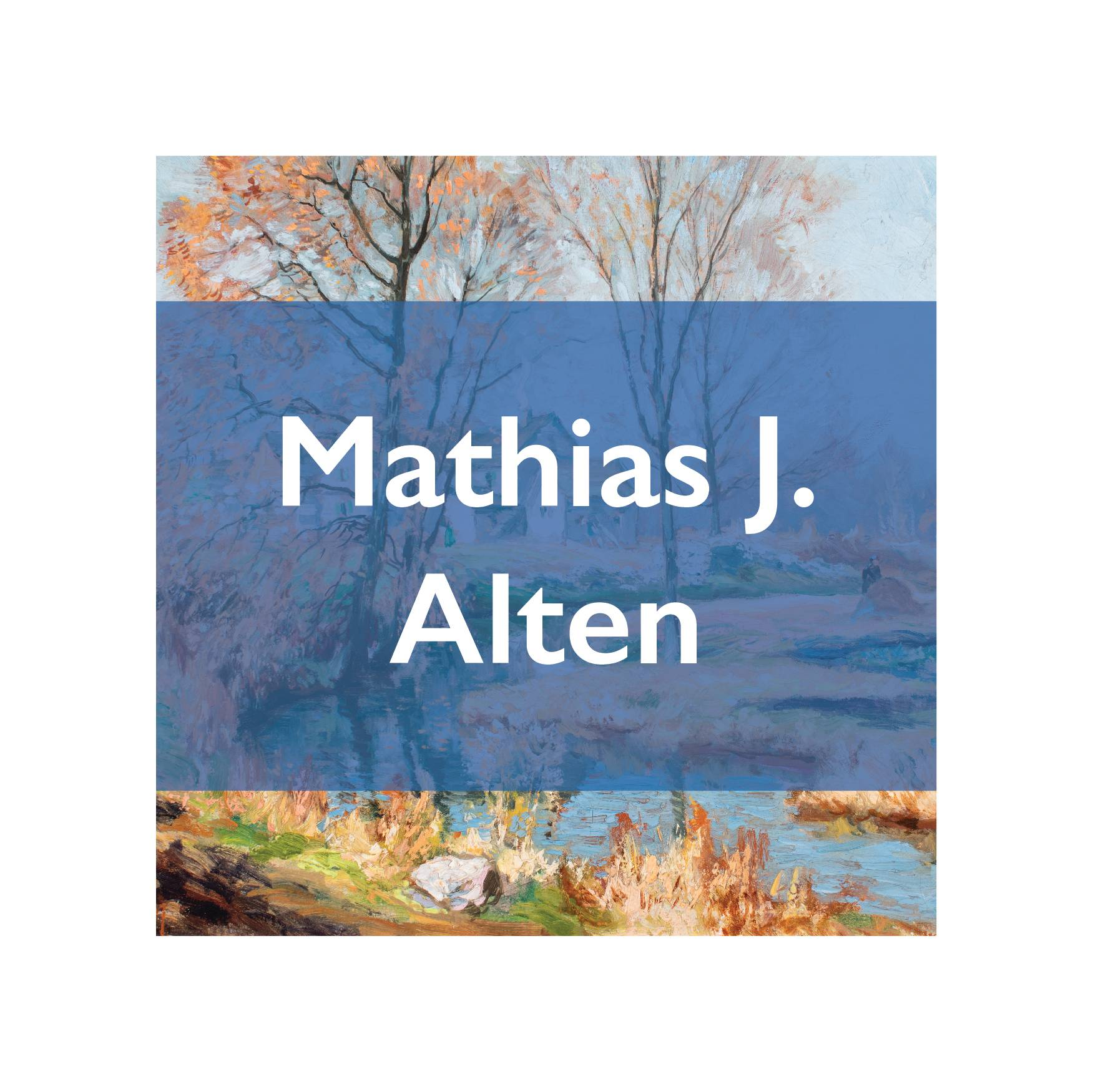 "fall scene with blue bar over center with white text that reads ""Mathias J. Alten"""